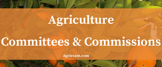Agriculture Sector ,Balwant Rai Mehta committee, National Forest Commission, Royal Commission, Agriculture Commission, First irrigation Commission