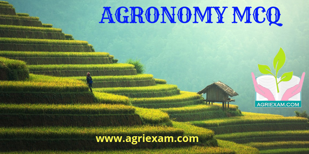 Agronomy MCQ Test for Exams Like IBPS- AFO (Agriculture Field Officer) Iffco, Kribhco, NFL, NSC, ICAR-JRF/SRF/ ARS, IARI