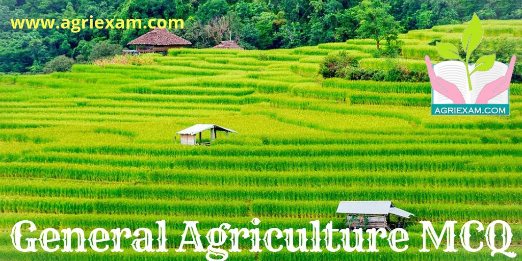 General Agriculture Quiz for Exams Like IBPS- AFO (Agriculture Field Officer) Iffco, Kribhco, NFL, NSC, ICAR-JRF/SRF/ ARS, IARI, TNAU, RAEO, RHEO, ADO, SADO